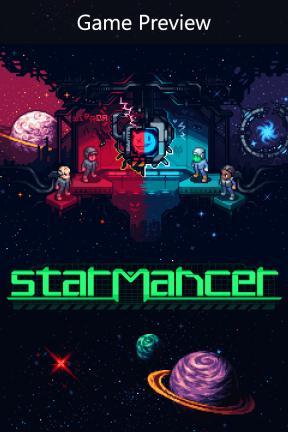 Starmancer (Game Preview)